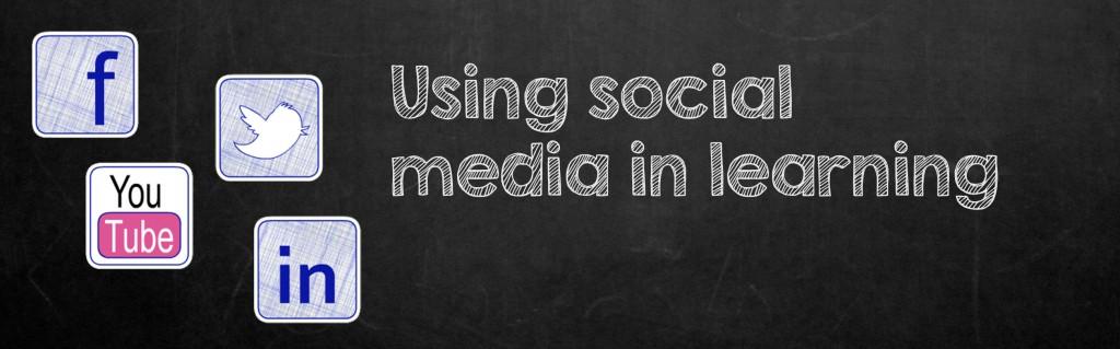 Using social media in learning